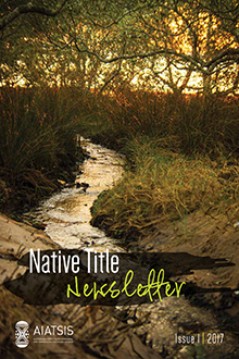 Native Title Newsletter - Issue 1 2017